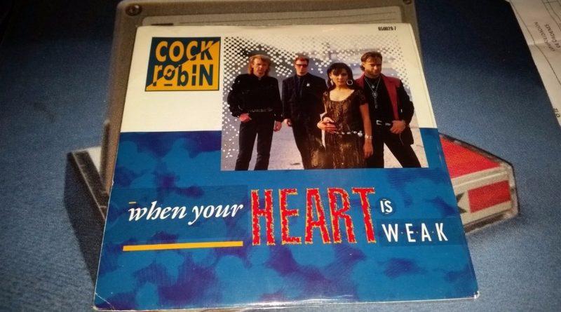 Cock Robin - When Your Heart Is Weak