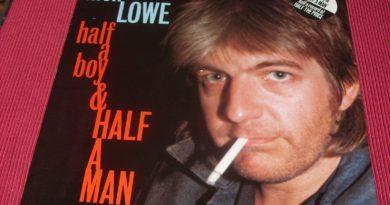 Nick Lowe - Half A Boy And Half A Man